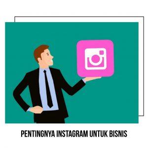 pentingnya instagram bisnis