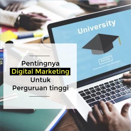 Digital marketing untuk perguruan tinggi