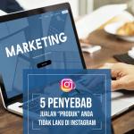 """5 Penyebab jualan """"produk"""" anda tidak laku di instagram"""