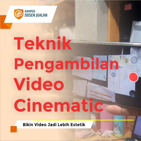 Teknik Pengambilan Video Cinematic