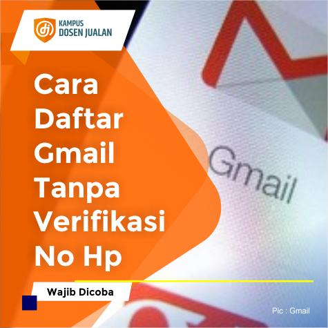 Cara Daftar Gmail Tanpa Verifikasi No Hp