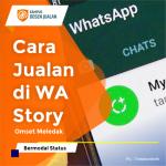 Cara Jualan di WA Story