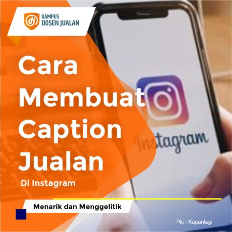 Cara Membuat Caption Jualan Di Instagram