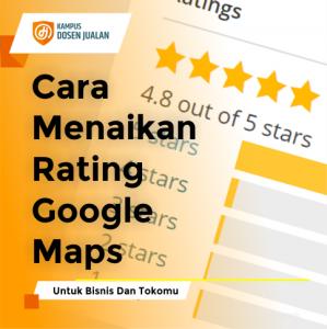 Cara Menaikan Rating Google Maps