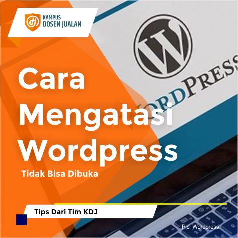 Cara Mengatasi Wordpress Tidak Bisa Dibuka