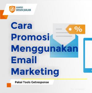 Cara Promosi Menggunakan Email Marketing