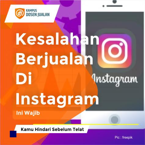 Kesalahan Berjualan Di Instagram