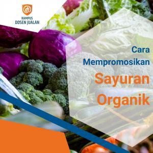 Cara Mempromosikan Sayuran Organik
