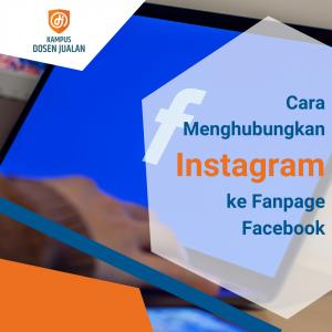 Cara Menghubungkan Instagram Ke Fanpage Facebook