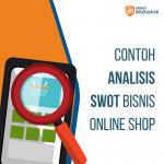 Contoh Analisis SWOT Bisnis Online Shop