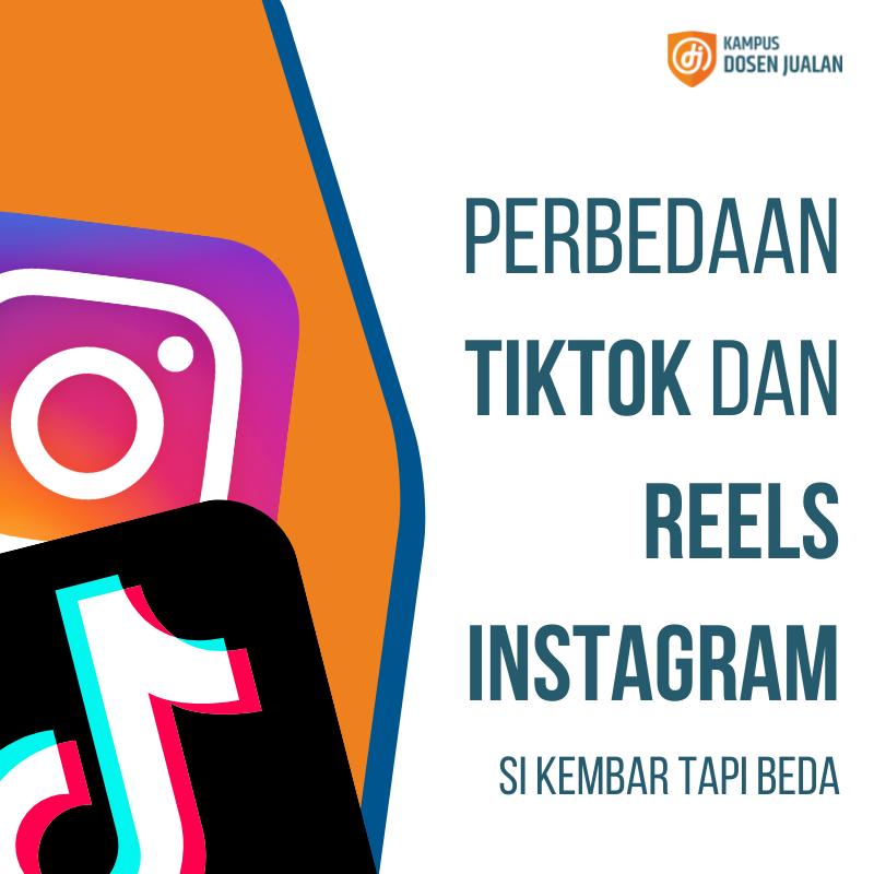 Perbedaan Tiktok dan Reels Instagram