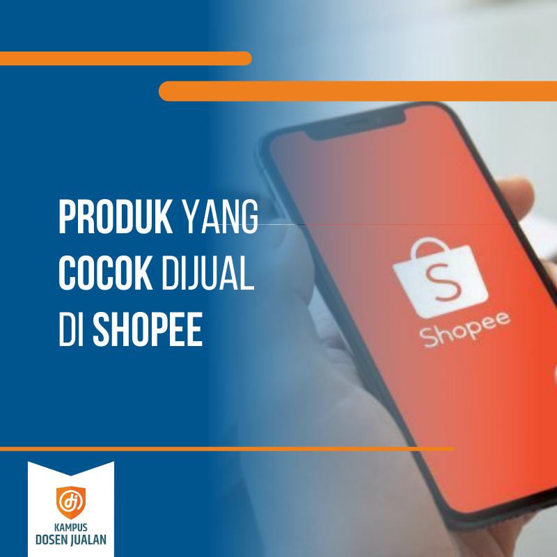 Produk Yang Cocok Dijual Di Shopee