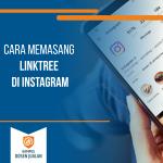 Cara Memasang Linktree di Instagram