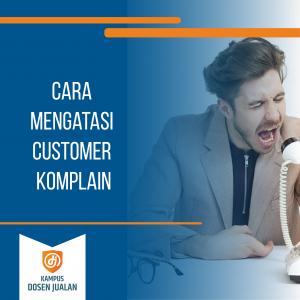 cara mengatasi customer komplain