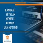 langkah setelah membeli domain dan hosting
